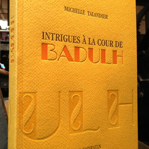 Intrigues à la cour de Badulh - Michelle Talandier