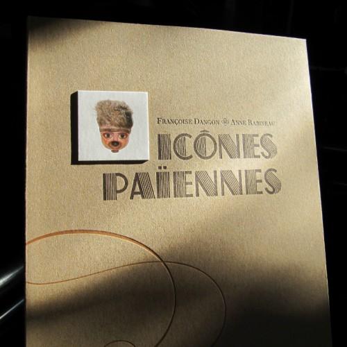 Icônes Païennes - Anne Rabineau & Françoise Dangon