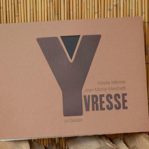 Yvresse - Karelle Ménine & Jean-Michel Marchetti
