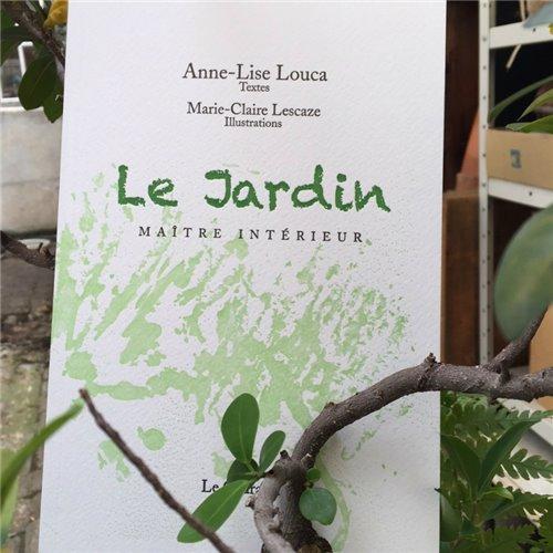 Le jardin maître intérieur - Anne-Lise Louca