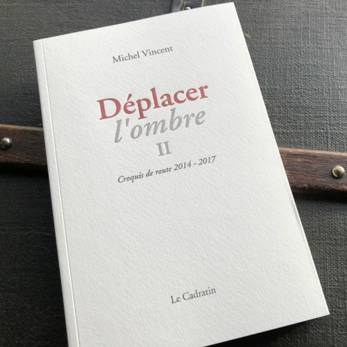 Déplacer l'ombre II (Nouvelle édition) - Michel Vincent