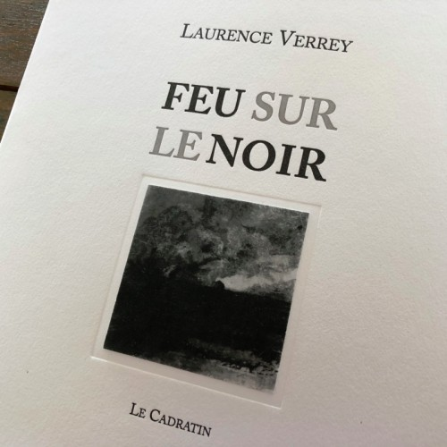 Feu sur le noir - Laurence Verrey