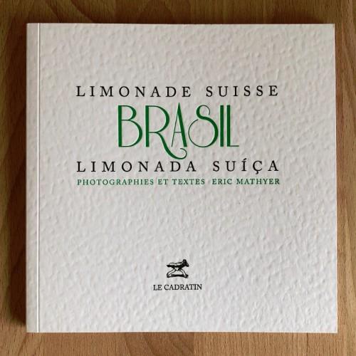 Brasil, limonade Suisse - Eric Mathyer