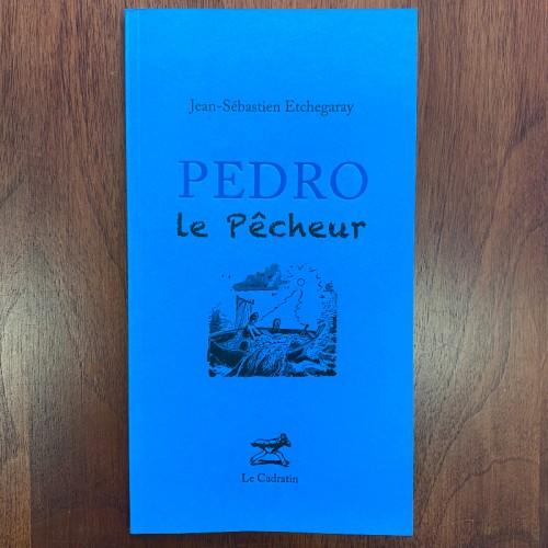 Pedro le pêcheur - Jean-Sébastien Etchegaray