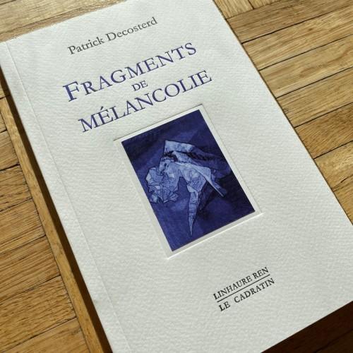 Fragments de mélancolie - Patrick Decosterd
