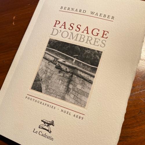 Passage d'ombres - Bernard Waeber & Noël Aeby