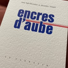 Encres d'aube - Anne Egli-Décombaz et Alexandre Voisard