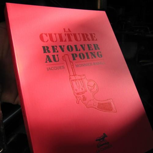 La Culture, revolver au poing - Jacques Monnier-Raball